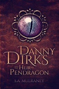 Danny Dirks and the Heir Pendragon